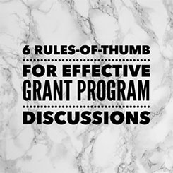 6 Rules-Of-Thumb for Effective Grant Program Discussions
