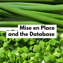 Mise en Place and the Database
