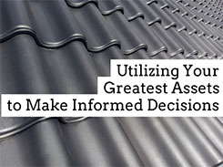 Utilizing Your Greatest Assets to Make Informed Decisions