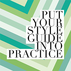 The Skinny on Style Guides (Part Two): Putting It All into Practice