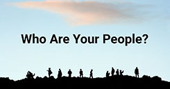 Who Are Your People? How Building Your Network Can Help You Accomplish Your Goals