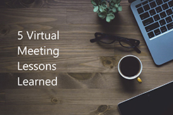 5 Virtual Meeting Lessons Learned