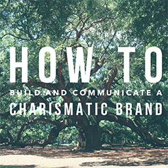 How to Build and Communicate Charismatic Branding