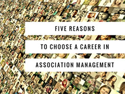 Five Reasons to Choose a Career in Association Management